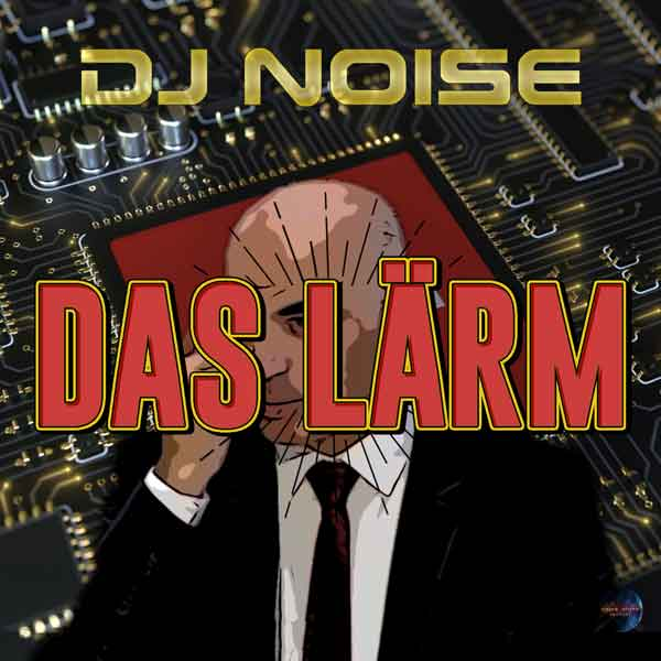 DJ Noise feat. Bundesrat - Das Lärm