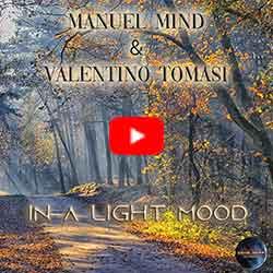Manuel Mind & Valentino Tomasi - In A Light Mood
